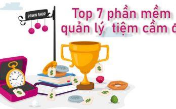Top 7 phần mềm quản lý cầm đồ miễn phí tốt nhất hiện nay