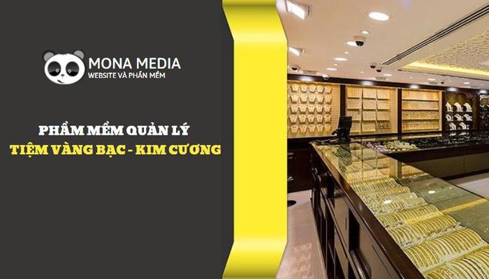 Phần mềm quản lý kinh doanh vàng Mona Media