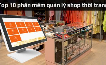 Top 10 phần mềm quản lý shop thời trang phổ biến hiện nay