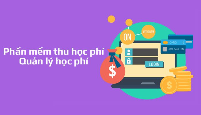 Top 6 phần mềm thu học phí cho trường học